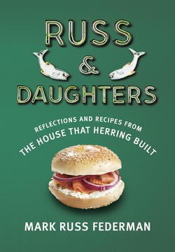 Russ & Daughters by Mark (Russ) Federman